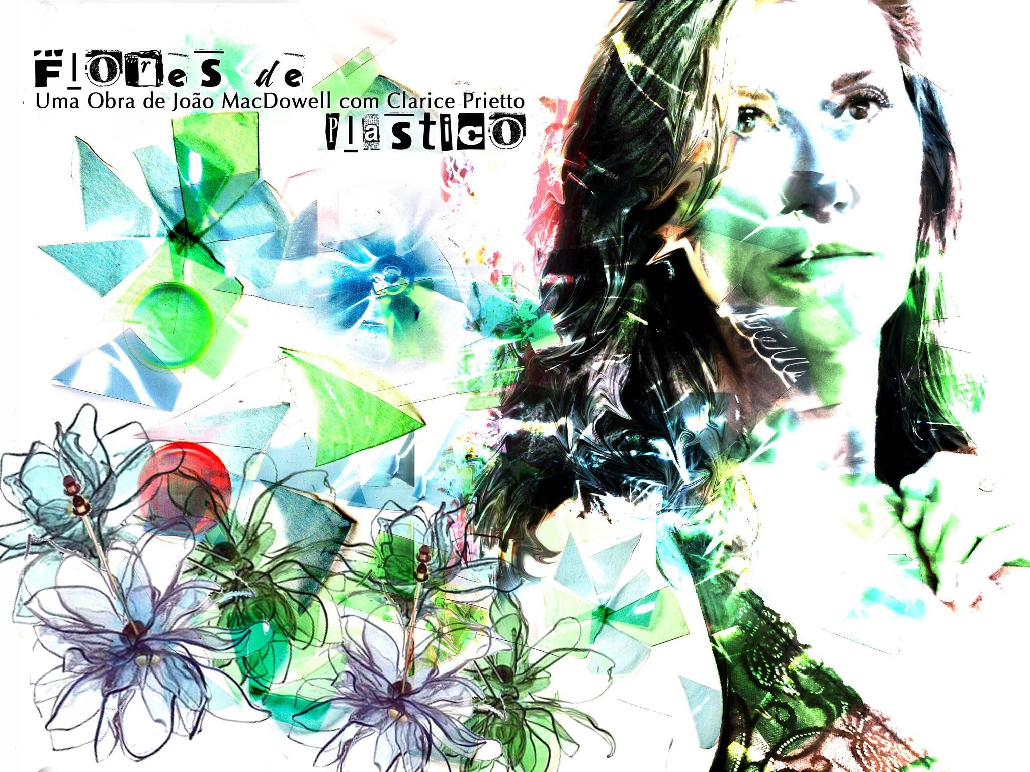Flores de Plastico - estrelando Clarice Prietto